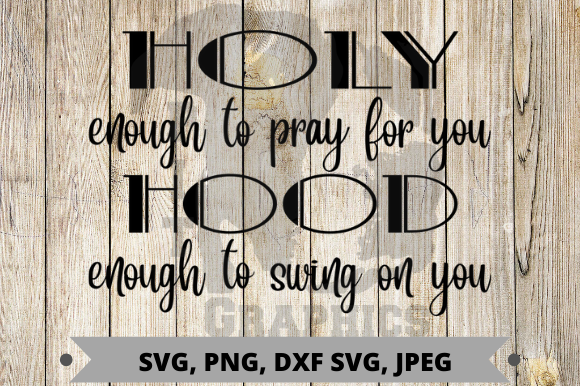 Holy Enough Hood Enough Graphic Graphic Templates By Pit Graphics