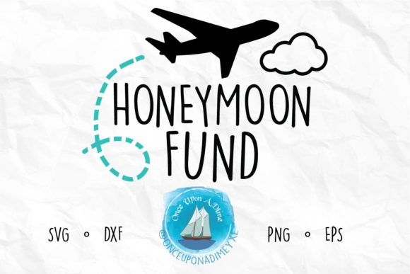 Download Free Honeymoon Fund Wedding File Graphic By Onceuponadimeyxe for Cricut Explore, Silhouette and other cutting machines.