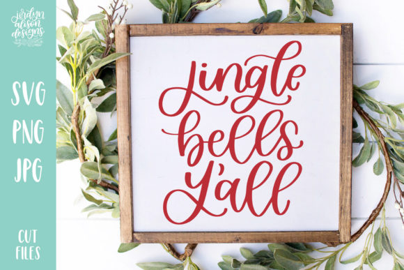 Jingle Bells Y'all Cut File Graphic Crafts By jordynalisondesigns
