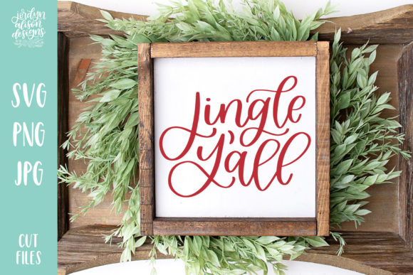 Jingle Y'all Hand Lettered Cut File Graphic Crafts By jordynalisondesigns