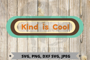 Kind is Cool Graphic Graphic Templates By Pit Graphics