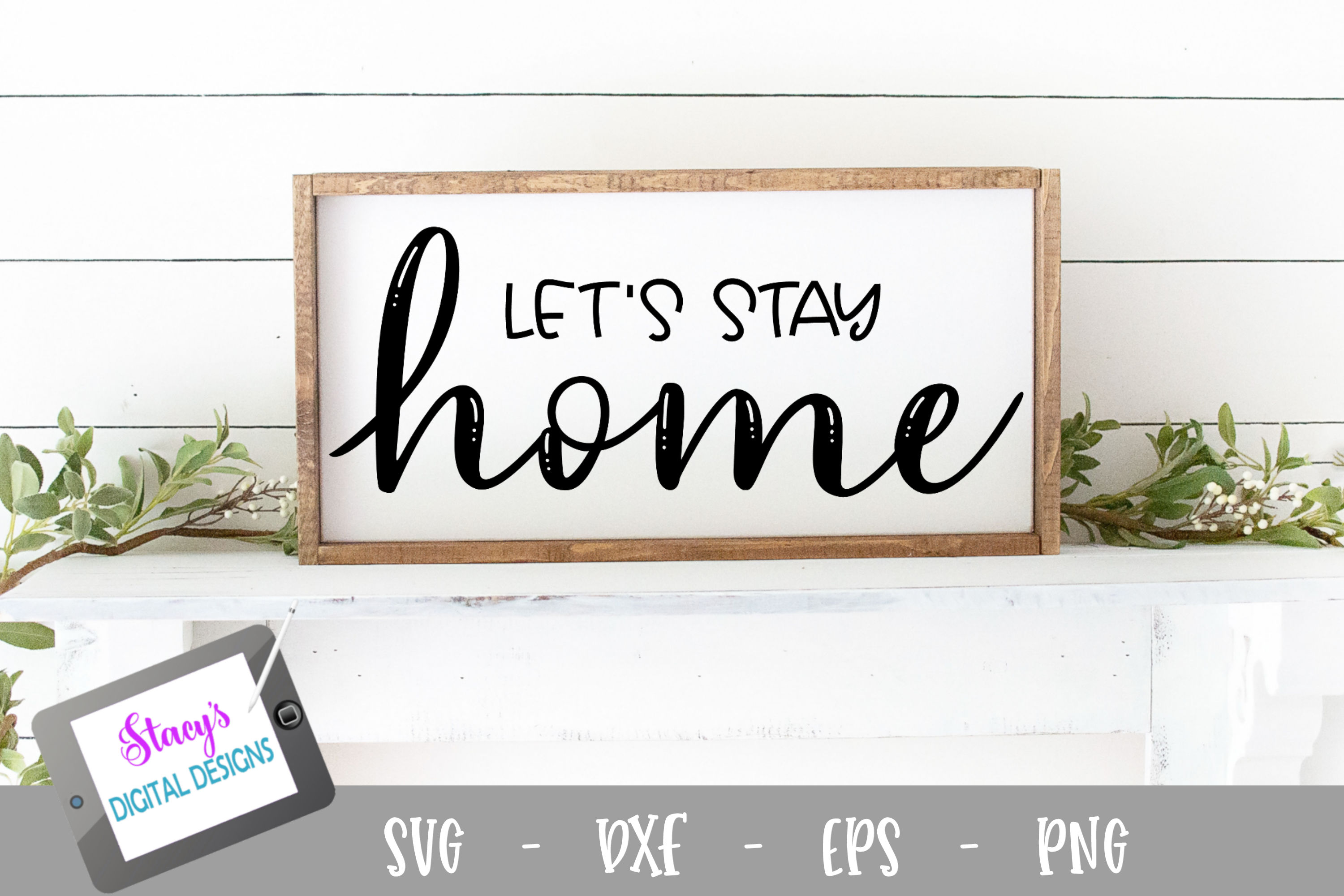 Download Free Let S Stay Home Home Design Graphic By Stacysdigitaldesigns for Cricut Explore, Silhouette and other cutting machines.
