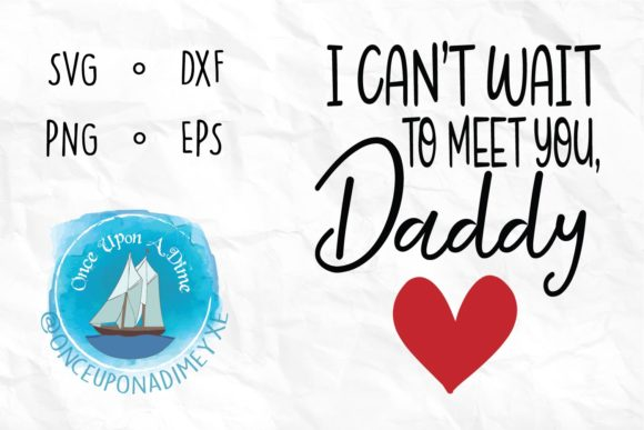 Download Free Meet You Daddy Baby Cut File Graphic By Onceuponadimeyxe for Cricut Explore, Silhouette and other cutting machines.