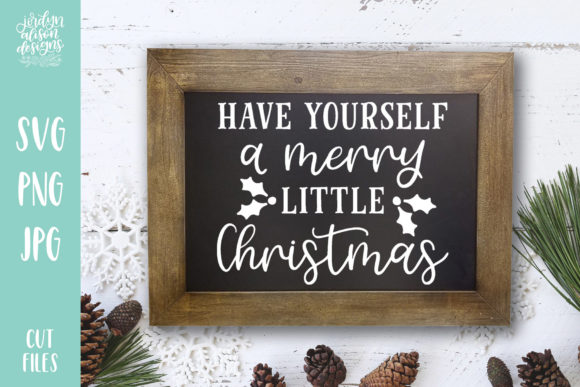 Merry Little Christmas Graphic Crafts By jordynalisondesigns