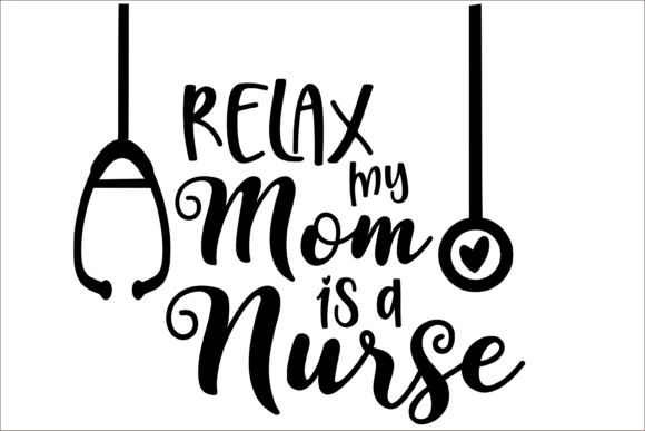 Download Free Mom Is A Nurse Graphic By Joyful Creations Creative Fabrica for Cricut Explore, Silhouette and other cutting machines.