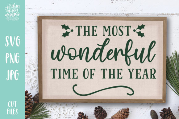 Download Free Most Wonderful Time Of Year Graphic By Jordynalisondesigns for Cricut Explore, Silhouette and other cutting machines.