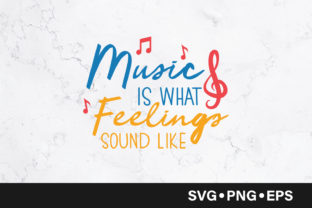Download Free Music Is What Feeling Sound Like Graphic By Vectorbundles Creative Fabrica for Cricut Explore, Silhouette and other cutting machines.