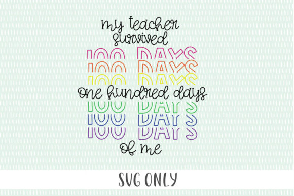 Print on Demand: My Teacher Survived 100 Days of Me Graphic Crafts By Simply Cut Co