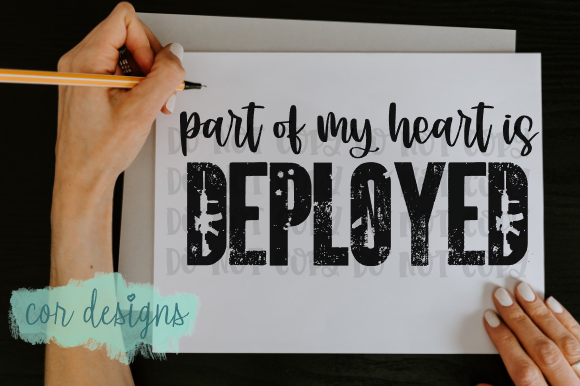 Print on Demand: Part of My Heart is Deployed Graphic Crafts By designscor