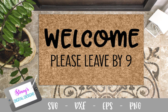 Please Leave by 9 - Doormat Graphic Crafts By stacysdigitaldesigns
