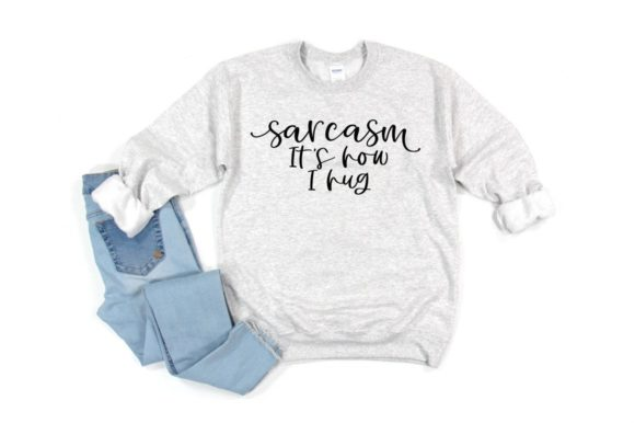 Download Free Sarcasm It S How I Hug Funny Graphic By Simply Cut Co Creative for Cricut Explore, Silhouette and other cutting machines.