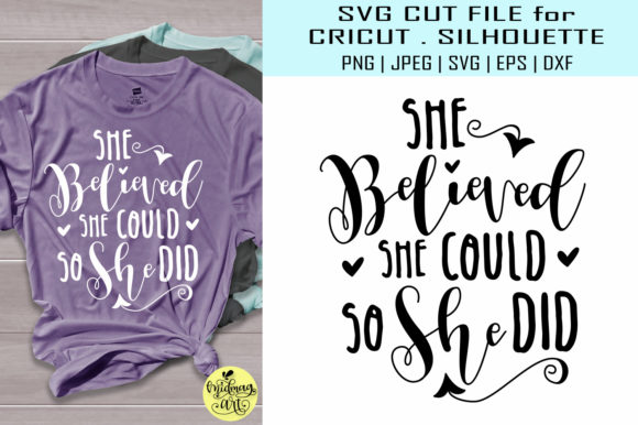 She Believed She Could So She Did Graphic By Midmagart