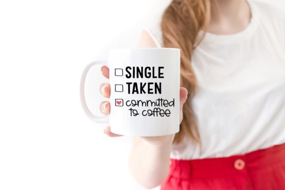 Print on Demand: Single, Taken, Commited to Coffee Graphic Crafts By Simply Cut Co