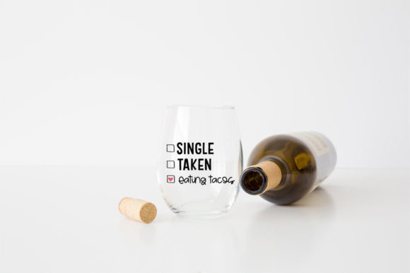 Print on Demand: Single, Taken, Eating Tacos Graphic Crafts By Simply Cut Co