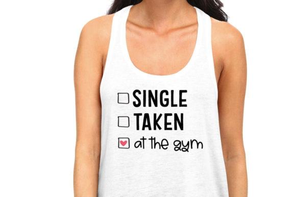 Print on Demand: Single, Taken, at the Gym Graphic Crafts By Simply Cut Co