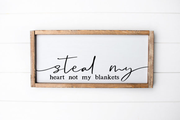 Print on Demand: Steal My Heart Not My Blankets Graphic Crafts By Simply Cut Co