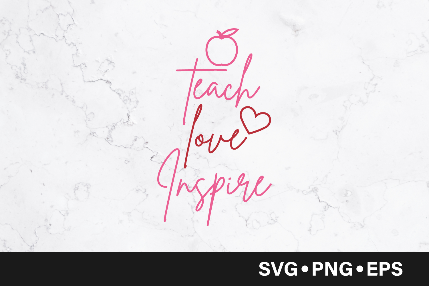 Download Free Teach Love Inspire Quote Graphic By Vectorbundles Creative Fabrica SVG Cut Files