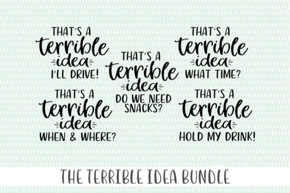 Terrible Idea Bundle Graphic By Simply Cut Co Creative Fabrica