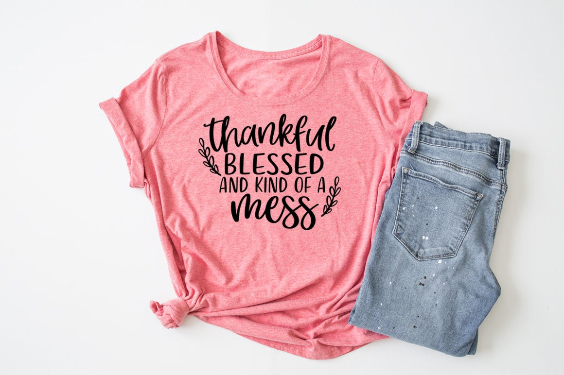 Download Free Thankful Blessed And Kind Of A Mess Graphic By Simply Cut Co for Cricut Explore, Silhouette and other cutting machines.