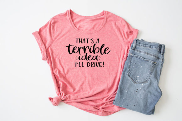 Print on Demand: That's a Terrible Idea, I'll Drive! Graphic Crafts By Simply Cut Co