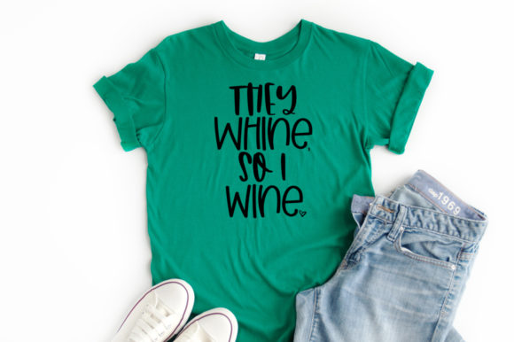 Print on Demand: They Whine so I Wine Funny Cut File Graphic Crafts By Simply Cut Co