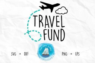 Download Free Travel Fund Travel Vacation File Graphic By Onceuponadimeyxe for Cricut Explore, Silhouette and other cutting machines.