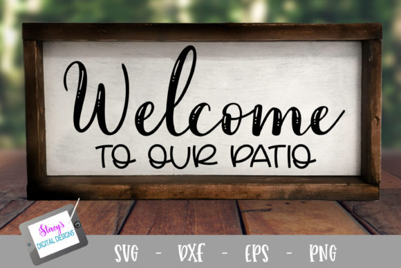 Download Free Welcome To Our Patio Graphic By Stacysdigitaldesigns Creative SVG Cut Files