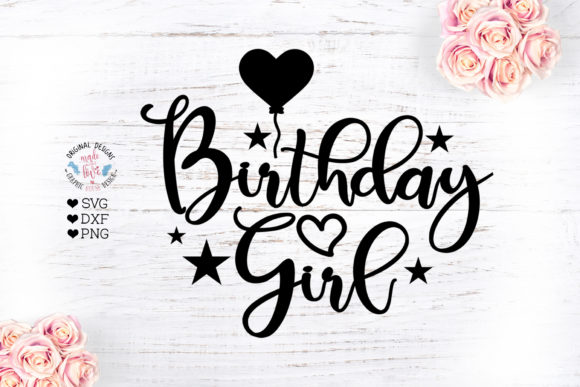 Birthday Girl Graphic Crafts By GraphicHouseDesign