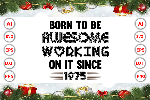 Born to Be Awesome Working Graphic Print Templates By Graphics Cafe