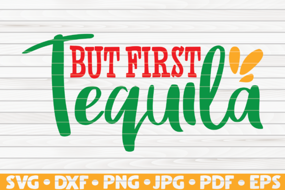 Download Free But First Tequila Cinco De Mayo Graphic By Mihaibadea95 for Cricut Explore, Silhouette and other cutting machines.