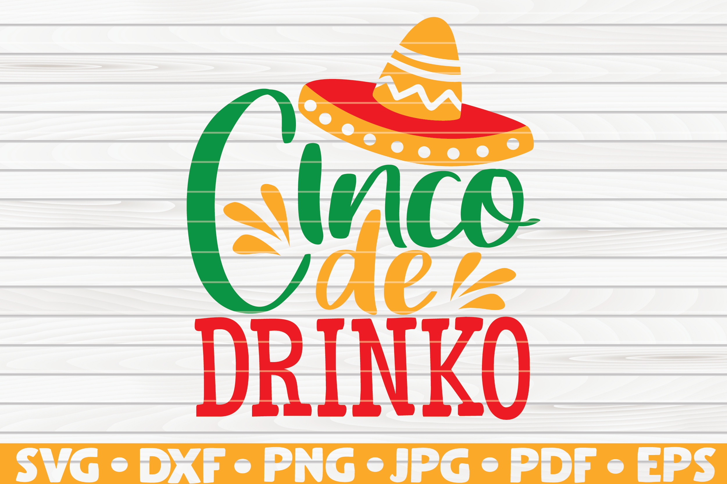 Download Free Cinco De Drinko Cinco De Mayo Graphic By Mihaibadea95 for Cricut Explore, Silhouette and other cutting machines.