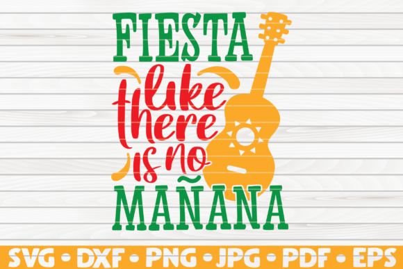 Fiesta Like There is No Manana Vector Graphic Graphic Templates By mihaibadea95