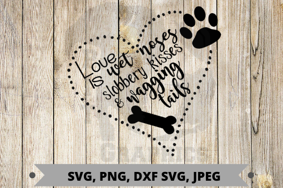 Love is Wet Noses Graphic Graphic Templates By Pit Graphics