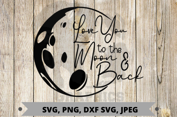 Love You to Moon and Back Graphic Graphic Templates By Pit Graphics