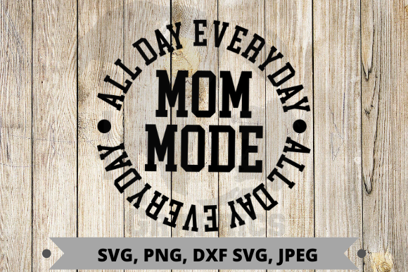 Download Free Mom Mode Graphic By Pit Graphics Creative Fabrica for Cricut Explore, Silhouette and other cutting machines.