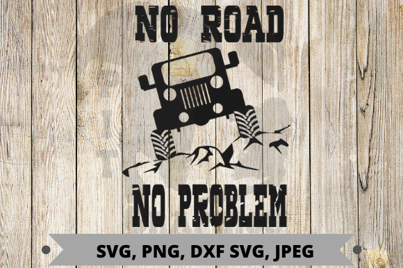 No Road No Problem Graphic Graphic Templates By Pit Graphics