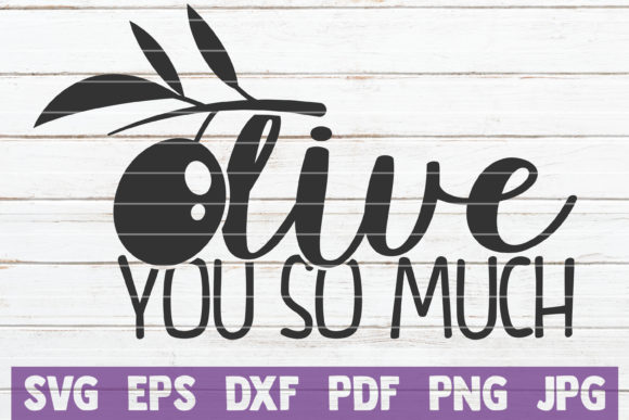 Olive You so Much Graphic Graphic Templates By MintyMarshmallows