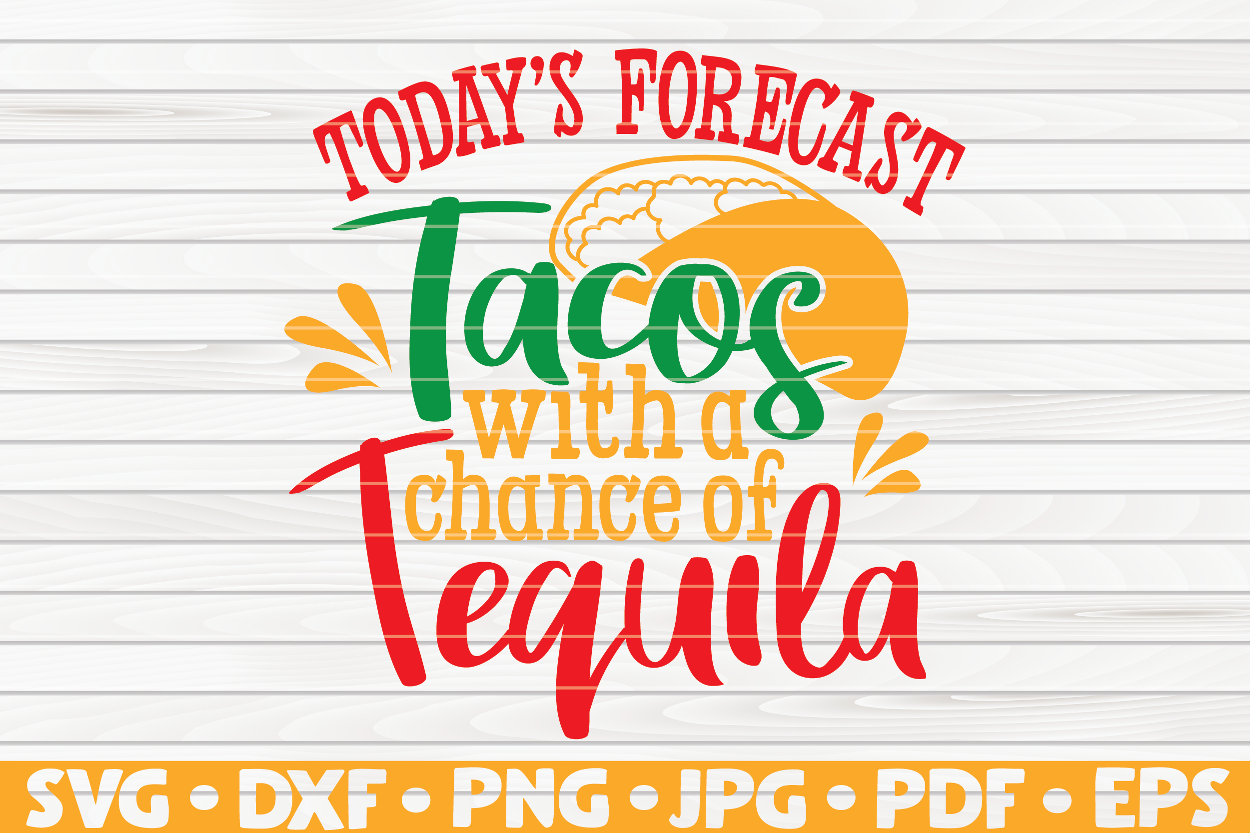 Download Free Tacos With A Chance Of Tequila Graphic By Mihaibadea95 for Cricut Explore, Silhouette and other cutting machines.