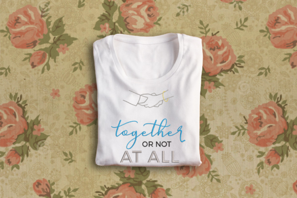 Together or Not at All Valentine's Day Embroidery Design By DesignedByGeeks