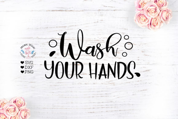Download Free Wash Your Hands Bathroom Decor Graphic By Graphichousedesign for Cricut Explore, Silhouette and other cutting machines.
