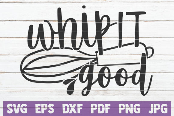 Whip It Good Graphic Graphic Templates By MintyMarshmallows