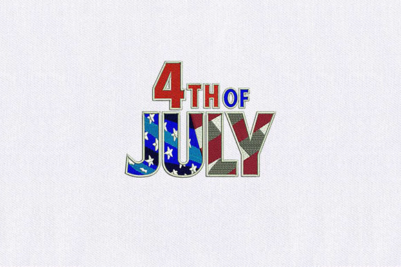 4th of July Independence Day Embroidery Design By DigitEMB