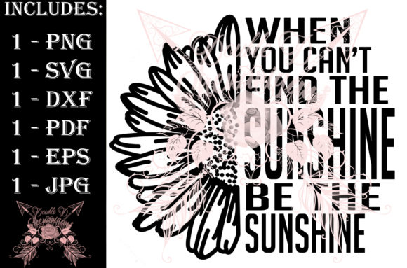 Print on Demand: Be the Sunshine Graphic Illustrations By Double D Shenanigans