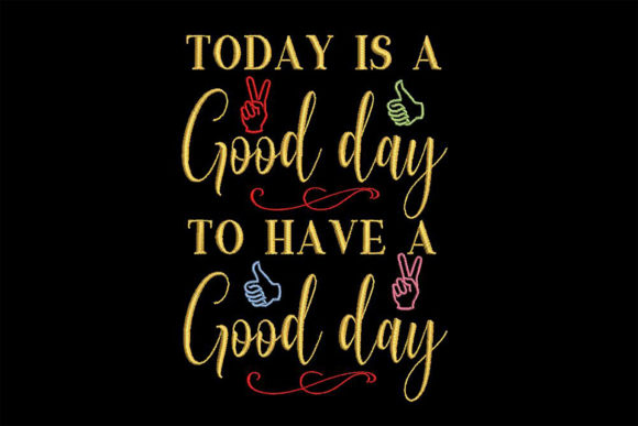 Print on Demand: Good Day to Have a Good Day Inspirational Embroidery Design By Embroidery Shelter