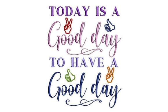 Good Day to Have a Good Day Embroidery Download