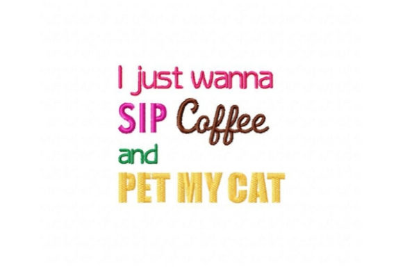 I Just Wanna Sip Coffee Tea & Coffee Embroidery Design By Sue O'Very Designs