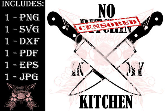Download Free No Bitchin In My Kitchen Graphic By Double D Shenanigans for Cricut Explore, Silhouette and other cutting machines.