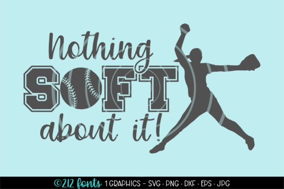 Print on Demand: Softball, Nothing Soft About It Graphic Graphic Illustrations By 212 Fonts