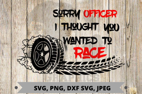 Sorry Officer I Thought Graphic Graphic Templates By Pit Graphics