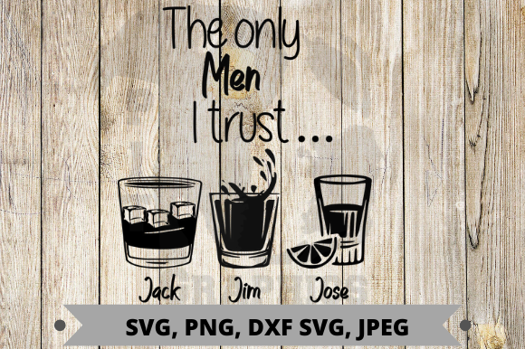 Download Free The Only Men I Trust Graphic By Pit Graphics Creative Fabrica for Cricut Explore, Silhouette and other cutting machines.